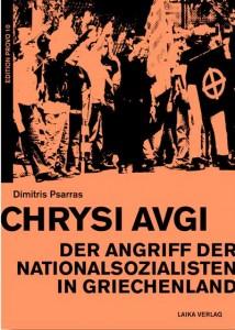 Dimitris Psarras »Chrysi Avgi«, Laika Verlag Hamburg. Erscheint im Dezember 2013.