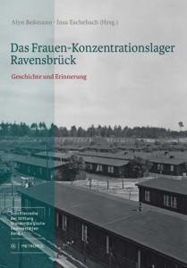 Alyn Beßmann, Insa Eschebach (Hrsg.): Das Frauen-Konzentrationslager Ravensbrück. Geschichte und Erinnerung. (Schriftenreihe der Stiftung Brandenburgische Gedenkstätten Bd. 41). Metropol Verlag, Berlin 2013, 316 S., 24 Euro.
