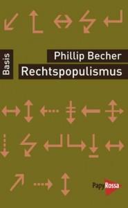 Phillip Becher: Rechtspopulismus, PapyRossa Verlag, Köln, 2013, 9,90 Euro.