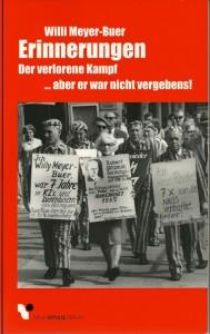 Willi Meyer-Buers Erinnerungen erschienen 16 Jahre nach seinem Tod im Mai 2013 im Neue Impulse Verlag Essen unter dem Titel »Erinnerungen. Der verlorene Kampf … aber er war nicht vergebens« ISBN 978-3-910080-79-9 (EUR 19,80)
