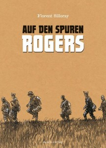 Florent Silloray: Auf den Spuren Rogers, 2013, 112 Seiten Großformat, 24,95 EUR
