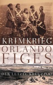 Orlando Figes, Krimkrieg. Der letzte Kreuzzug, 753 Seiten, 18,99 Euro