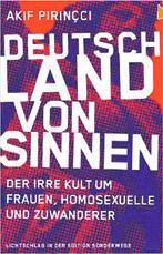 Akif Pirinçci, Deutschland von Sinnen: Der irre Kult um Frauen, Homosexuelle und Zuwanderer, Manuscriptum, 276 Seiten, 17,80 Euro