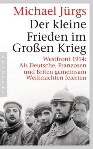 Der kleine Frieden im Großen Krieg Verlag: C. Bertelsmann, Euro 14,99