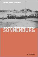 Hans Coppi/Kamil Majchrzak (Hg.): Das Konzentrationslager und Zuchthaus Sonnenburg. Metropol-Verlag Berlin 2015. 239 S., br., 19,90 Euro.