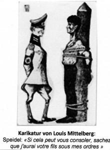 Karikatur von Louis Mittelberg: Speidel: »Si cela peut vous consoler, sachez que j´aurai votre fils sous mes ordres« (»Wenn sie das tröstet: Irgendwann werde ich ihren Sohn unter meinem Befehl haben«)