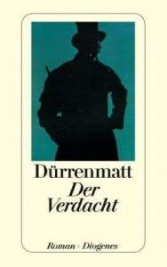 Friedrich Dürrenmatt »Der Verdacht« Diogenes Verlag, Zürich, 8.90 EUR