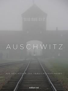 Auschwitz: Die Geschichte des Vernichtungslagers, Edition Ost, Berlin, 256 Seiten, 29,99 Euro