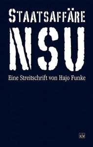 Hajo Funke, Staatsaffäre NSU, Kontur Verlag, Münster, 20,- Euro