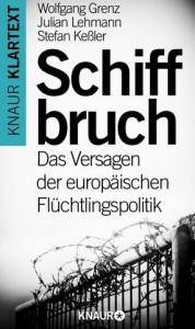 Schiffbruch: Das Versagen der europäischen Flüchtlingspolitik. Wolfgang Grenz, Julian Lehmann, Stefan Keßler, 10,99 Euro.