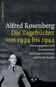 Alfred Rosenberg »Die Tagebücher von 1934 bis 1944« Fischer Verlag, 23,99 EUR