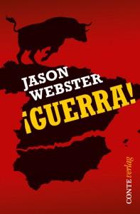 Jason Webster »¡Guerra!« Übersetzt aus dem Englischen von Tobias Raubuch, Conte-Verlag, St. Ingbert, Paperback, 322 S., 2014