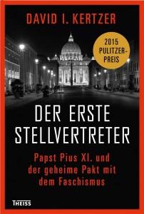 David Kertzer: Der erste Stellvertreter: Papst Pius XI. und der geheime Pakt mit dem Faschismus, 608 Seiten, Theis Verlag, 38 Euro