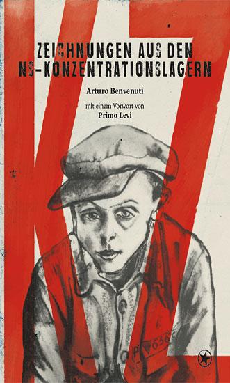 Arturo Benvenuti »KZ – Zeichnungen aus den NS-Konzentrationslagern«, bahoe books 2017, 278 Seiten, 26 Euro