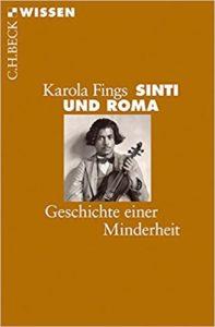 Karola Fings: Sinti und Roma – Geschichte einer Minderheit; C.H Beck – Wissen, 126 S., 5 Abb.
