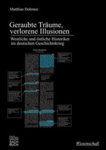 Matthias Dohmen »Geraubte Träume, verlorene Illusionen« , Leipziger Universitätsverlag 2017, 471 Seiten, 29 Euro