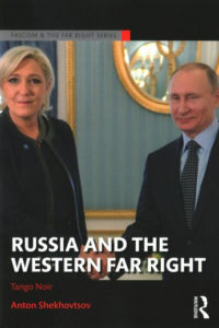 Anton Shekhovtsov: Russia and the Western Far Right. Tango Noir, 262 S., September 2017, 26,49 €