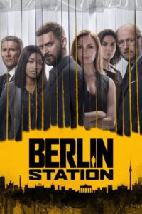 Berlin Station, Staffel 2, 9 Folgen, Erscheinungsdatum Oktober 2017, auf Netflix