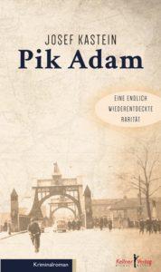 Josef Kastein: Pik Adam, Kellner Verlag Bremen 2017, 232 S., 12,90 Euro, mit ausführlichem Nachwort von Johann-Günther König