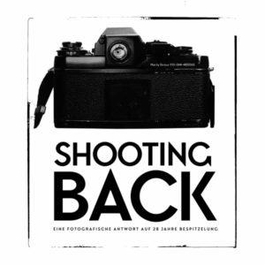 Marily Stroux, Shooting Back  Eine fotografische Antwort  auf 28 Jahre Bespitzelung
