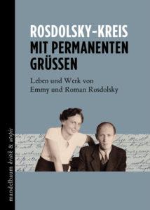 Rosdolsky-Kreis: Mit permanenten Grüßen. Leben und Werk von Emmy und Roman Rosdolsky Wien; Mandelbaum-Verlag 2017 440 S., 22 EUR