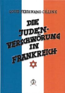 Louis Ferdinand Célines »Die Judenverschwörung« ist wieder im Handel