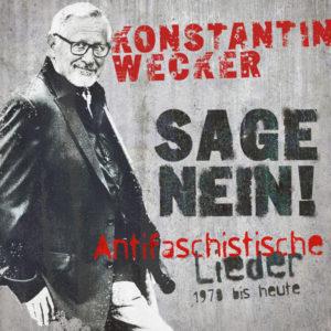 Konstantin Wecker: Sage Nein! (Antifaschistische Lieder: 1978 bis heute). 11,99 €