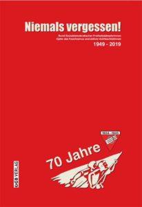»Niemals vergessen! Bund Sozialdemokratischer FreiheitskämpferInnen, Opfer des Faschismus und aktiver AntifaschistInnen 1949 – 2019«, Wien: ÖGB Verlag 2019. 232 S. - fest geb.: € 29,90