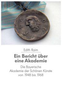 Edith Raim, Ein Bericht über eine Akademie. Die Bayerische Akademie der Schönen Künste von 1948 bis 1968; 280 S. Die Publikation ist gegen eine Schutzgebühr von 8,00 € in der Akademie erhältlich. Die Einnahmen kommen der Bildungsabteilung der KZ-Gedenkstätte Dachau zugute. www.badsk.de