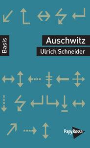 Weitere Informationen finden sich in dem neuen Band: Ulrich Schneider, Auschwitz, Basiswissen, PapyRossa Verlag Köln 2020, 9,90 €; Zu beziehen über den online-shop der VVN-BdA oder im örtlichen Buchhandel.
