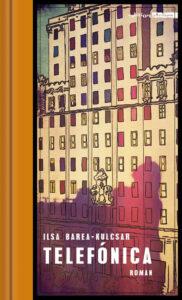 Ilsa Barea-Kulcsar: Telefónica. Roman. Edition Atelier, Wien 2019, 352 Seiten, 25 Euro