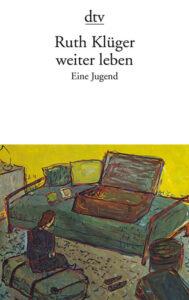 Ruth Klüger, »weiter leben. Eine Jugend«, dtv 1994, 288 Seiten, 8,90 Euro