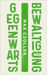 Max Czollek »Gegenwartsbewältigung«, 208 Seiten, 20 Euro, erschienen im August 2020 im Hanser Verlag.