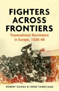 Fighters across frontiers, Transnational resistance in Europe, 1936-48, Editor Robert Gildea and Ismee Tames, Manchester University Press 2020, 376 Seiten, 20 Euro