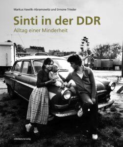 Markus Hawlik-Abramowitz/Simone Trieder: Sinti in der DDR, Alltag einer Minderheit. Herausgegeben vom Verein Zeit-Geschichte(n) e.V. im Mitteldeutschen Verlag, 144 Seiten, 25 Euro