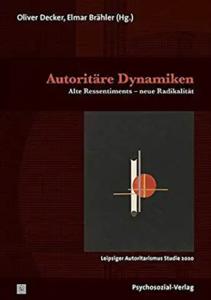 Autoritäre Dynamiken: Alte Ressentiments – neue Radikalität / Leipziger Autoritarismus-Studie 2020, Elmar Brähler und Oliver Decker (Hrsg.), Psychosozial-Verlag, 385 Seiten, 24,90 Euro