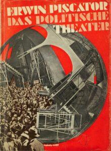Alle Zitate aus Erwin Piscator: »Das Politische Theater« (erschienen erstmalig 1929)