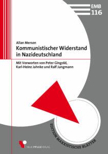 Allan Merson: Kommunistischer Widerstand in Nazideutschland. Mit Vorworten von Peter Gingold, Karl-Heinz Jahnke und Ralf Jungmann. 2.Auflage, Neue Impulse Verlag, 2020, 310 Seiten, 19,80 Euro