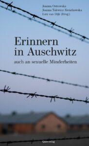 Joanna Ostrowska, Joanna Talewicz-Kwiatkowska, Lutz van Dijk(Hg.): Erinnern in Auschwitz– auch an sexuelle Minderheiten. Querverlag 2020, 242 Seiten, 18 Euro