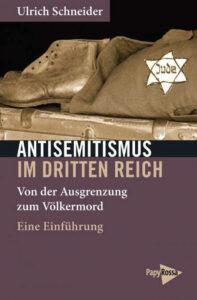 Ulrich Schneider: Antisemitismus im Dritten Reich. Von der Ausgrenzung zum Völkermord. Eine Einführung. PapyRossa-Verlag, Köln 2021, Neue Kleine Bibliothek 300, 157 Seiten, 12,90Euro