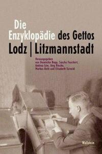Dominika Bopp, Sascha Feuchert, Andrea Löw, Jörg Riecke, Markus Roth, Elisabeth Turvold(Hg.): Die Enzyklopädie des Gettos Lodz/Litzmannstadt. Wallstein-Verlag 2020, 432 Seiten, 34 Euro