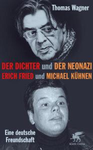 Thomas Wagner: Der Dichter und der Neonazi– eine deutsche Freundschaft. Klett-Cotta-Verlag 2021, 176 Seiten, 20Euro