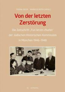 Frank Beer, Markus Roth (Hg.): Von der letzten Zerstörung. Berlin 2020, Metropol-Verlag Berlin, 1.032 Seiten, 49 Euro
